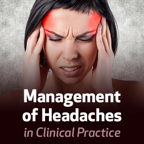 Management of Headaches in Clinical Practice