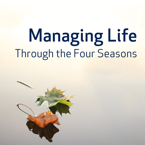 Managing Life Through the Four Seasons
