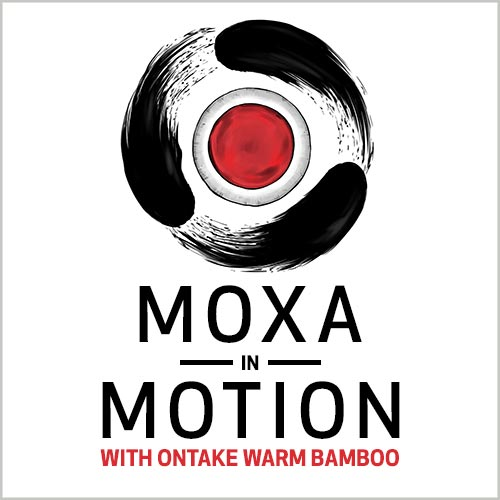 Moxa in Motion with Ontake Warm Bamboo