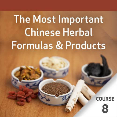 The Most Important Chinese Herbal Formulas - Course 8